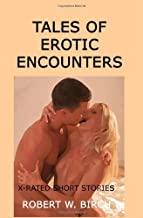 Tales Of Erotic Encounters: X-Rated Short Stories