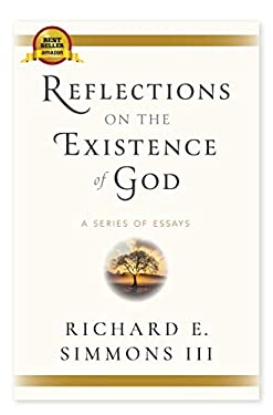 Reflections On The Existence Of God: A Series Of Essays