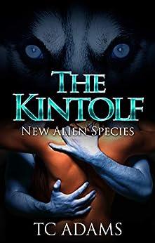 The Kintolf: New Alien Species (Book 1) by [TC Adams, Hannah Davenport, Rebekah Goodyear]