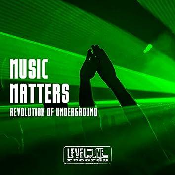 Music Matters (Revolution Of Underground)