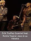 Erik Truffaz Quartet feat. Rokia Traore   Jazz à La Villette