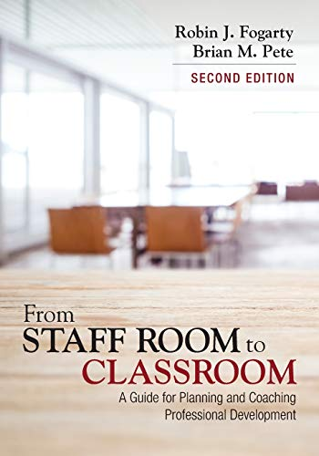 Compare Textbook Prices for From Staff Room to Classroom: A Guide for Planning and Coaching Professional Development Second Edition ISBN 9781506358277 by Fogarty, Robin J.,Pete, Brian Mitchell