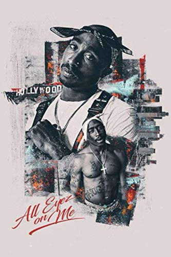 all eyez on me: tupac shakur underground hip hop rap Book: lined Notebook / Journal / Diary Gift , 120 blank Pages inspirations Hip Hop R&B to write Lyrics & Punchline (2pac fans)