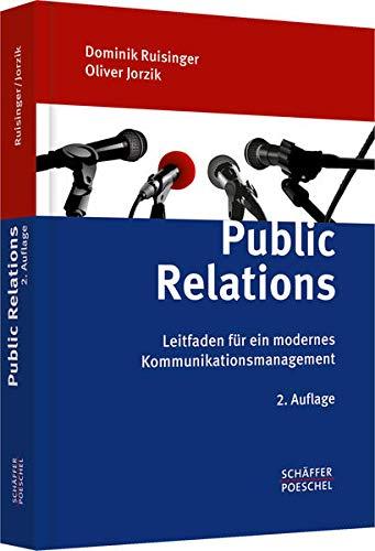 Public Relations: Leitfaden für ein modernes Kommunikationsmanagement
