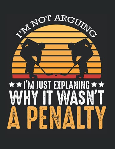 It Wasn't A Penalty Hockey Team Player Referee: College Ruled Line Paper and Diary to Write In / 120 Pages / 8.5'x11'