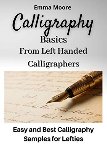 Calligraphy Basics from Left Handed Calligraphers : Easy and Best Calligraphy Samples for Lefties