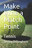 Make Mine a Match Point: Tennis