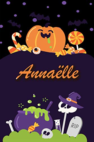 Annaëlle: Personalized Name Notebook for Halloween - Wide Ruled blank paper Composition Notebooks for Kids (6x9) - Wide lined Workbook for Girls Teens ... Back to School - Perfect Gift for Halloween
