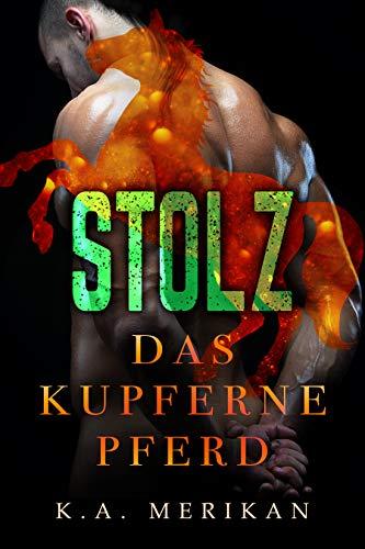 Das Kupferne Pferd: Stolz (gay dark romance)