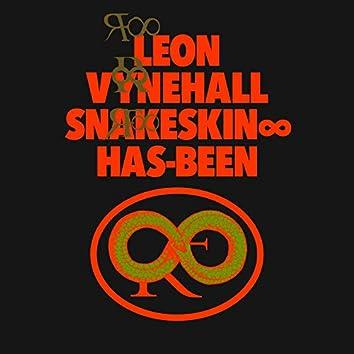 Snakeskin ∞ Has-Been