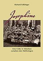 Josephine: Eine Liebe in Muenchen zwischen den Weltkriegen
