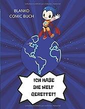 ICH HABE DIE WELT GERETTET!: Blanko Comic Buch für Kinder, Leere Comic, Comicheft Leer (German Edition)