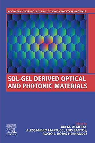 Sol-Gel Derived Optical and Photonic Materials (Woodhead Publishing Series in Electronic and Optical Materials) (English Edition)