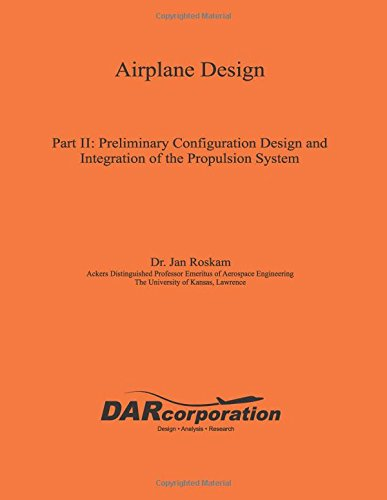 Download Airplane Design Part II: Preliminary Configuration Design And Integration Of The Propulsion System: Volume 2 