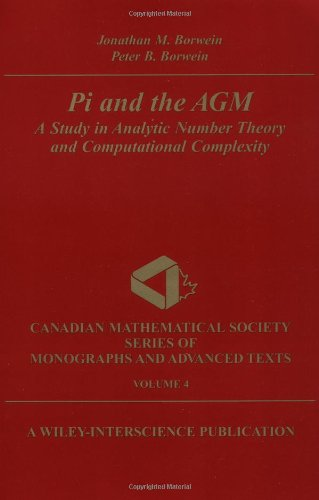 Pi and the AGM: A Study in Analytic Number Theory and Computational Complexity (Canadian Mathematical Society Series of Monographs and Advanced Texts)
