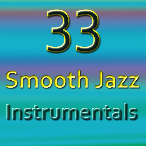 33 Smooth Jazz Instrumentals