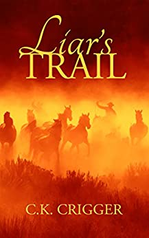 Liar's Trail by [C.K. Crigger]