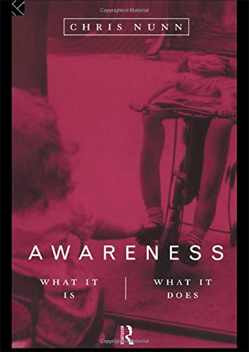 Nunn, C: Awareness: What It Is, What It Does