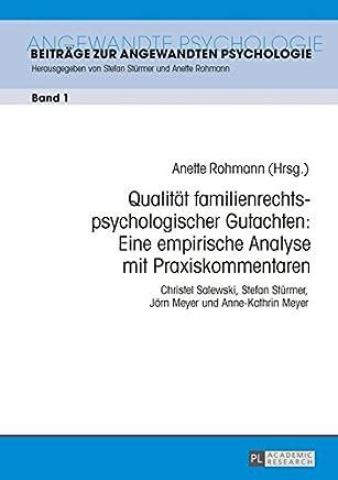 Qualitaet Familienrechtspsychologischer Gutachten: Eine Empirische Analyse Mit Praxiskommentaren: Christel Salewski, Stefan Stuermer, Joern Meyer Und Anne-Kathrin Meyer