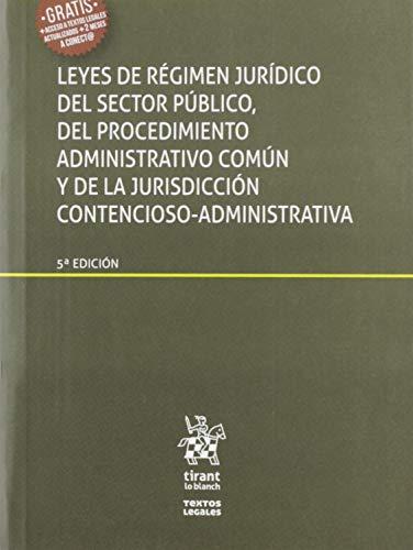Leyes De Régimen Jurídico Del Sector Público, Del Procedimiento Administrativo Común y De La Jurisdicción Contencioso- administr: 1 (Textos Legales)