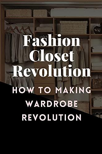Fashion Closet Revolution: How To Making Wardrobe Revolution: Closet Design...
