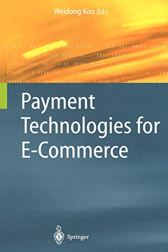 Compare Textbook Prices for Payment Technologies for E-Commerce Softcover reprint of hardcover 1st ed. 2003 Edition ISBN 9783642078873 by Kou, Weidong