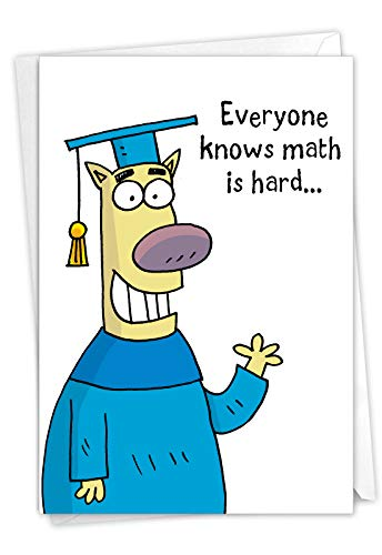 Math is Hard - Humorous Graduation Card with Envelope (4.63 x 6.75 inch) - Funny Animal Cartoon Congrats Note Card for Kids, High School, College - Hilarious Graduate Appreciation Stationery C3626GDG