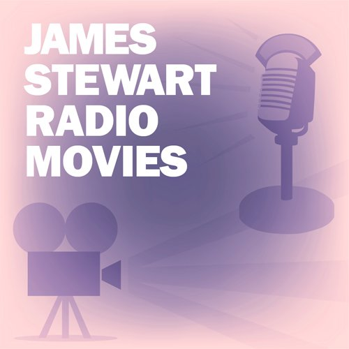 James Stewart Radio Movies Collection audiobook cover art
