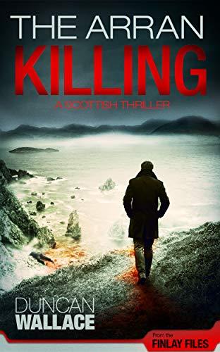 The Arran Killing: Inspector Finlay Files Scottish Thriller (English Edition)
