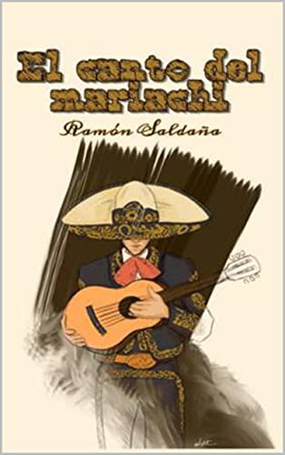 El canto del Mariachi de Ramón Saldaña