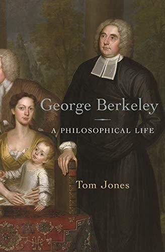 George Berkeley: Philosophical Life