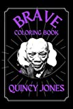 Quincy Jones Brave Coloring Book: A Funny Coloring Book