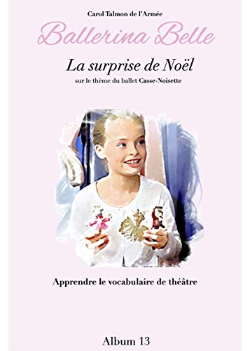 La surprise de Noël (Ballerina Belle t. 13) (French Edition)