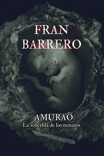 AMURAO: (La soberbia de los nonatos) eBook: Barrero, Fran: Amazon ...