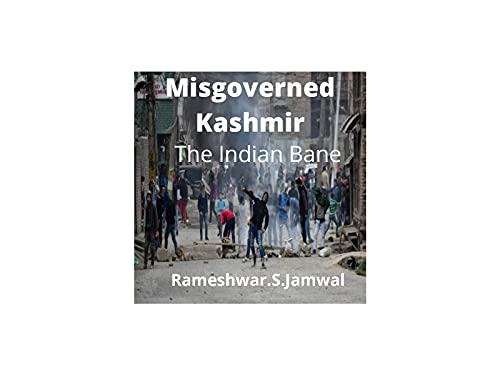 Misgoverned Kashmir: The Indian Bane (English Edition)