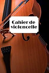 Cahier de violoncelle: Carnet de musique carnet de partition- papier manuscrit- 100 pages 6x9 po (French Edition)