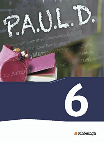P.A.U.L. D. - Persönliches Arbeits- und Lesebuch Deutsch - Für Gymnasien und Gesamtschulen - Neubearbeitung: Schülerbuch 6 (P.A.U.L. D.: Persönliches ... und Gesamtschulen - Bisherige Ausgabe)