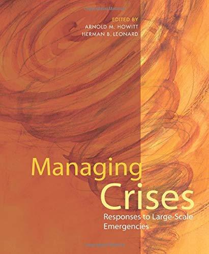 Managing Crises: Responses to Large-Scale Emergencies