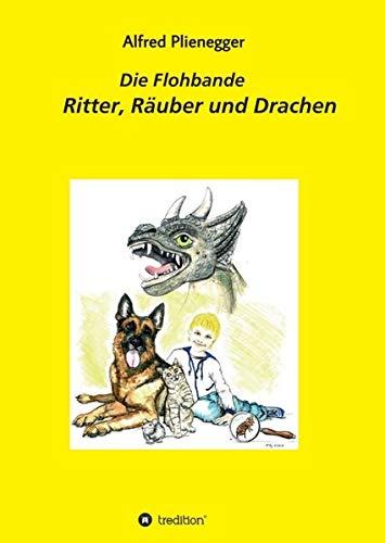 Die Flohbande: Ritter, Räuber und Drachen
