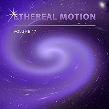 Ethereal Motion, Vol. 17