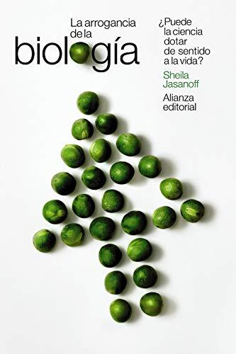 La arrogancia de la biología: ¿Puede la ciencia dotar de sentido a la vida? (Libro bolsillo)