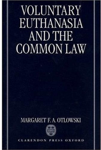 Voluntary Euthanasia And The Common Law By Margaret Otlowski (1997-07-17)