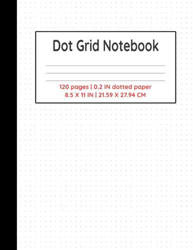 Dot Grid Notebook: Journal for scheduling, sketching, note taking and charting in a classic dot grid format.