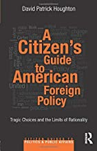 A Citizen's Guide to American Foreign Policy (Citizen Guides to Politics and Public Affairs)