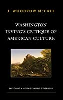 Washington Irving's Critique of American Culture: Sketching a Vision of World Citizenship