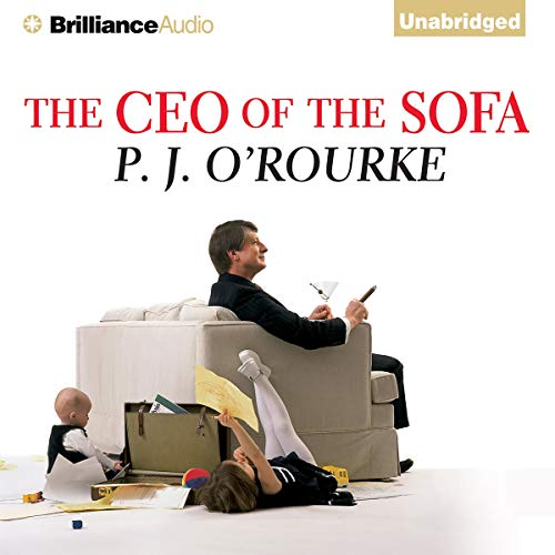 The CEO of the Sofa Audiobook By P. J. O'Rourke cover art