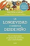 La longevidad comienza desde niño: Un revolucionario programa de nutrición para toda la familia