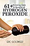 61+ AMAZING USES & BENEFITS OF HYDROGEN PEROXIDE: Know More About The Magnificent and Sublime Uses of Hydrogen Peroxide