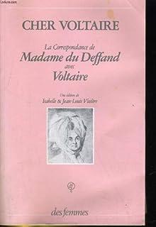 Best Cher Voltaire: La correspondance de Madame Du Deffand avec Voltaire (French Edition) Review