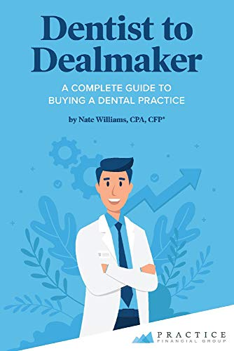 Compare Textbook Prices for Dentist to Dealmaker: A Complete Guide to Buying a Dental Practice  ISBN 9781098313463 by Williams, Nate